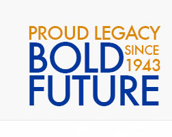 Proud Legacy, Bold Future, Since 1943