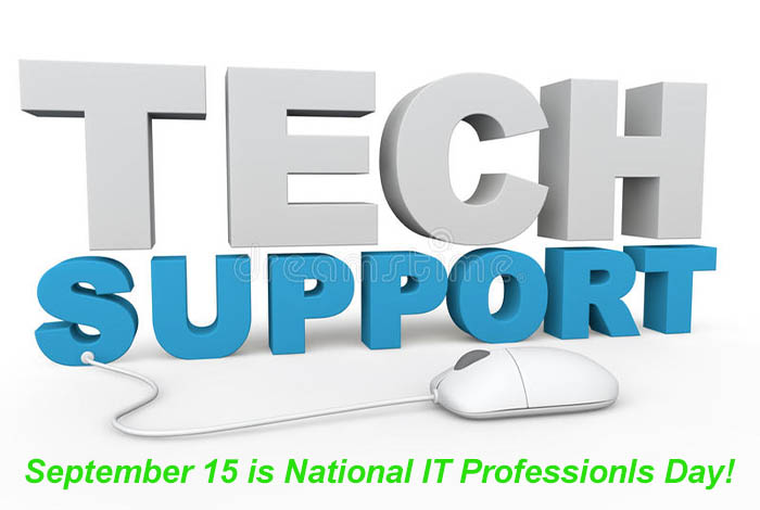 Graphic image that says Tech Support and that September 15 is National IT Professionals Day.